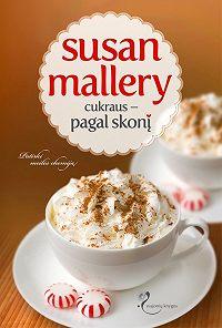 Susan Mallery -Cukraus pagal skonį
