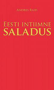 Andres Raid -Eesti intiimne saladus