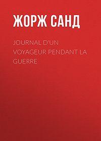 Жорж Санд -Journal d'un voyageur pendant la guerre