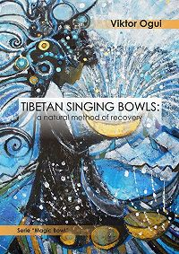 Viktor Ogui - Tibetan singing bowls: a natural method of recovery