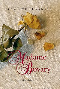 Gustave Flaubert -Madame Bovary