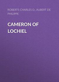 Philippe Aubert de Gaspé -Cameron of Lochiel