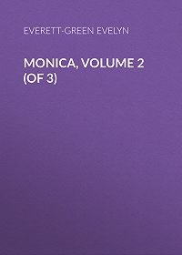 Evelyn Everett-Green -Monica, Volume 2 (of 3)