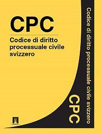 Svizzera -Codice di diritto processuale civile svizzero – CPC