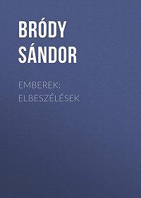Sándor Bródy -Emberek: Elbeszélések