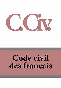 France - C. Civ. Code civil des français