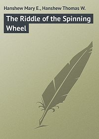 Mary Hanshew -The Riddle of the Spinning Wheel