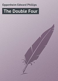 Edward Oppenheim -The Double Four