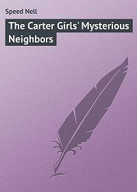 Nell Speed -The Carter Girls' Mysterious Neighbors