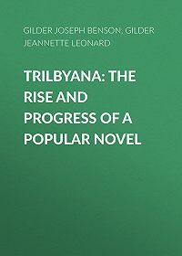 Joseph Gilder -Trilbyana: The Rise and Progress of a Popular Novel