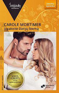 Carole Mortimer -Ji pakeitė Darijų Sterną