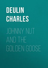 Charles Deulin -Johnny Nut and the Golden Goose