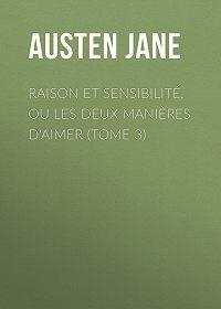Jane Austen -Raison et sensibilité, ou les deux manières d'aimer (Tome 3)
