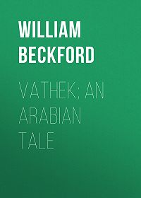 William Beckford -Vathek; An Arabian Tale
