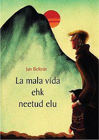 Jan Beltran -La mala vida ehk neetud elu