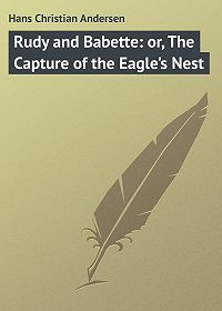 Andersen Hans -Rudy and Babette: or, The Capture of the Eagle's Nest