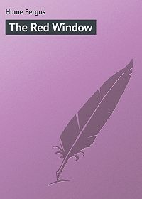 Fergus Hume -The Red Window