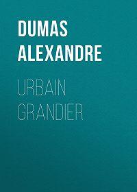 Alexandre Dumas -Urbain Grandier