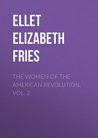Elizabeth Ellet -The Women of The American Revolution, Vol. 2
