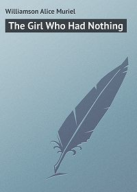 Alice Williamson -The Girl Who Had Nothing