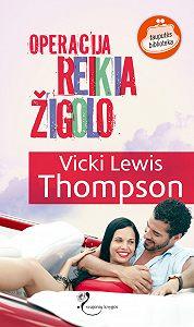 Vicki Lewis Thompson -Operacija REIKIA ŽIGOLO