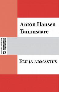 Anton Tammsaare -Elu ja armastus