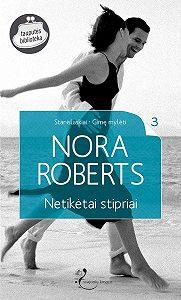 Nora Roberts -Netikėtai stipriai