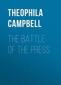 Theophila Campbell -The Battle of The Press