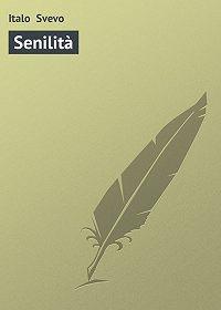 Italo Svevo -Senilità