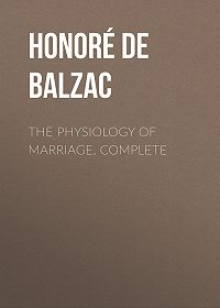 Honoré de -The Physiology of Marriage, Complete