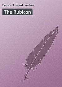 Edward Benson -The Rubicon