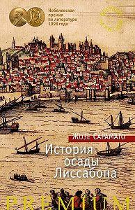 Жозе Сарамаго -История осады Лиссабона