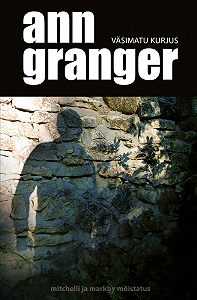 Ann Granger -Väsimatu kurjus