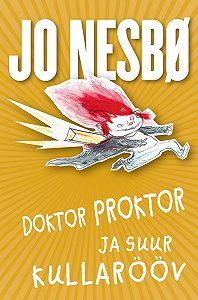 Jo Nesbø -Doktor Proktor ja suur kullarööv