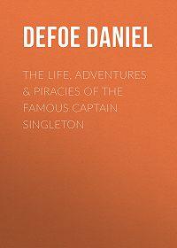 Daniel Defoe -The Life, Adventures & Piracies of the Famous Captain Singleton