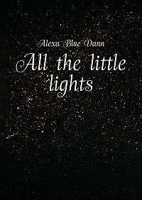 Alexa Blue Dann -All the little lights
