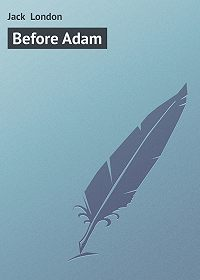 Jack London - Before Adam