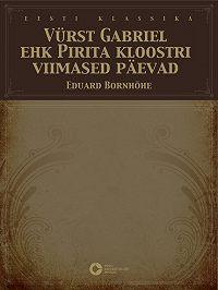 Eduard Bornhöhe -Vürst Gabriel ehk Pirita kloostri viimased päevad