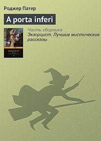 Роджер Патер -A porta inferi