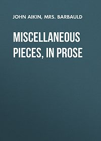 John Aikin -Miscellaneous Pieces, in Prose