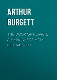 Arthur Burgett -The Door of Heaven: A Manual for Holy Communion