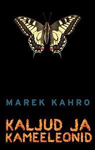 Marek Kahro -Kaljud ja kameeleonid