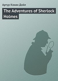 Arthur Conan Doyle -The Adventures of Sherlock Holmes