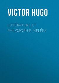 Виктор Мари Гюго -Littérature et Philosophie mêlées