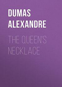 Alexandre Dumas -The Queen's Necklace