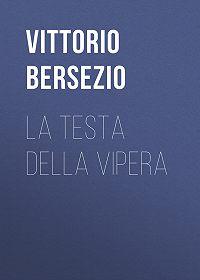 Vittorio Bersezio -La testa della vipera