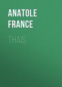 Anatole France -Thais