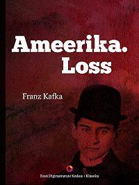 Franz Kafka -Ameerika. Loss