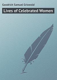 Samuel Goodrich -Lives of Celebrated Women