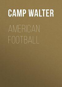 Walter Camp -American Football
